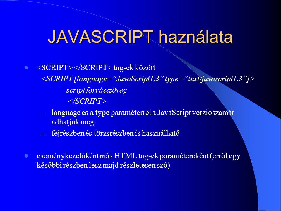 JAVASCRIPT haználata <SCRIPT> </SCRIPT> tag-ek között
