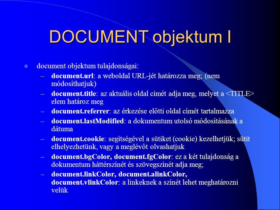 DOCUMENT objektum I document objektum tulajdonságai:
