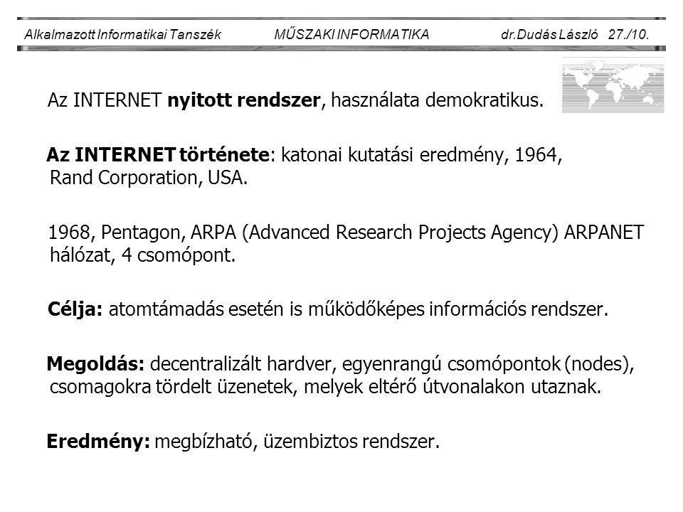 Az INTERNET nyitott rendszer, használata demokratikus.
