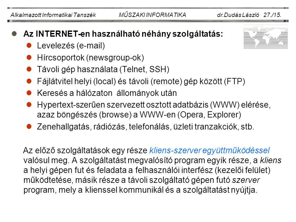 Az INTERNET-en használható néhány szolgáltatás: Levelezés (e-mail)