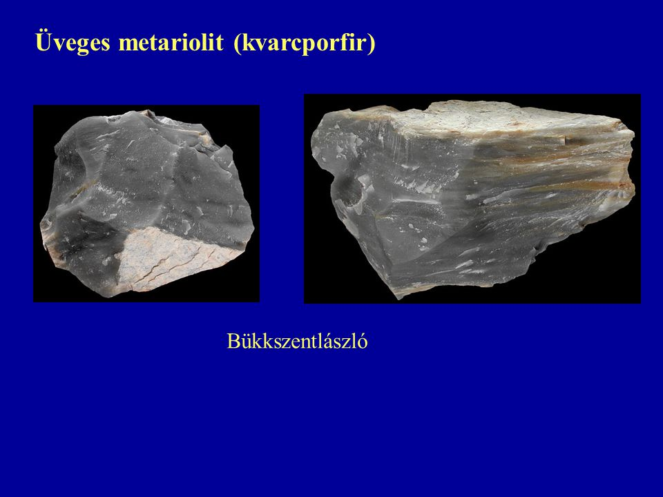 Üveges metariolit (kvarcporfir)