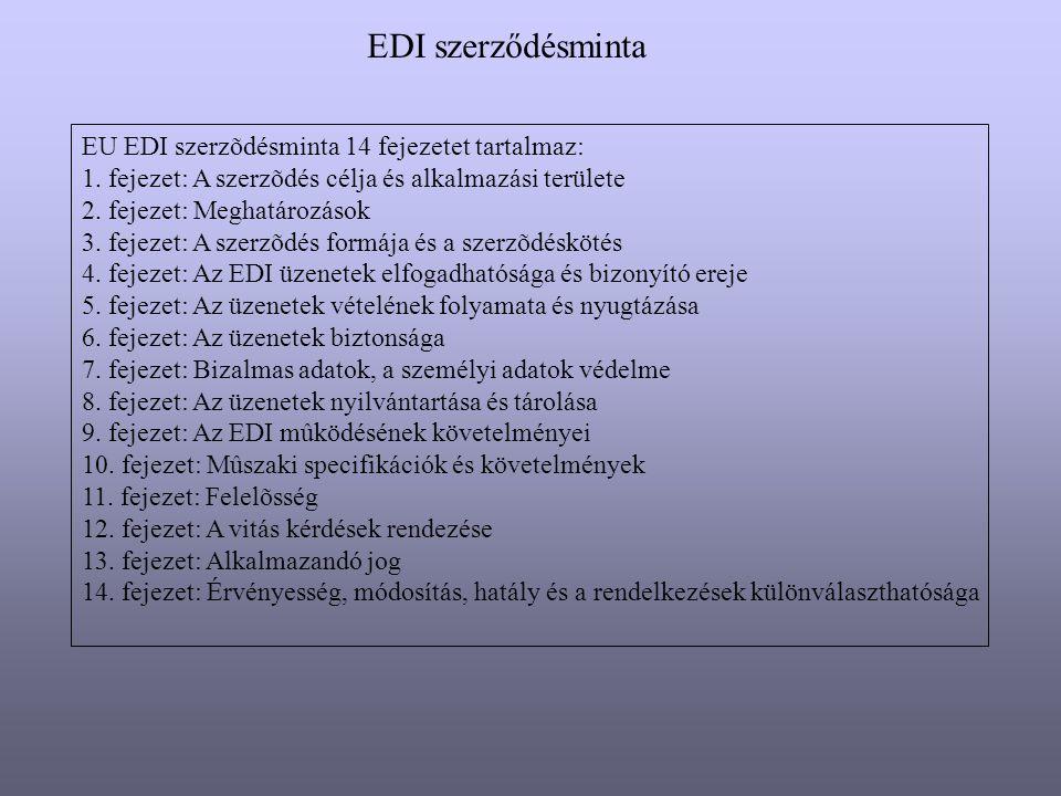 EDI szerződésminta EU EDI szerzõdésminta 14 fejezetet tartalmaz: