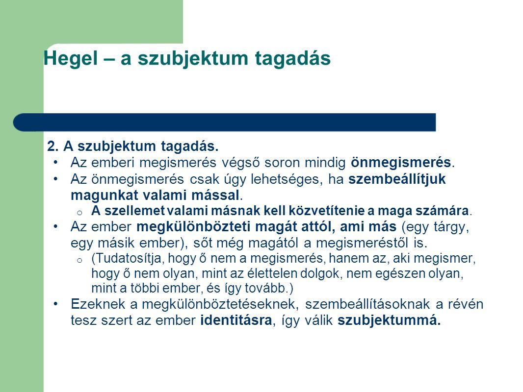 Hegel – a szubjektum tagadás