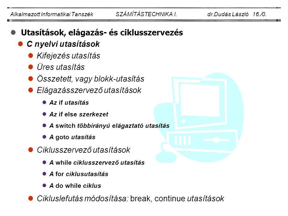 Utasítások, elágazás- és ciklusszervezés C nyelvi utasítások