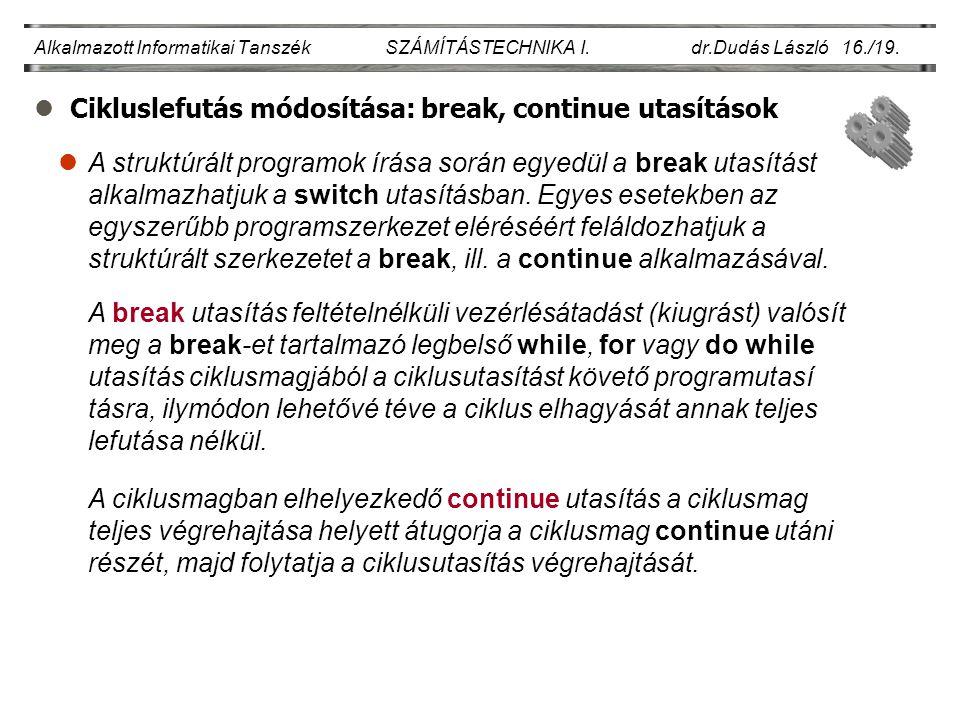 Cikluslefutás módosítása: break, continue utasítások