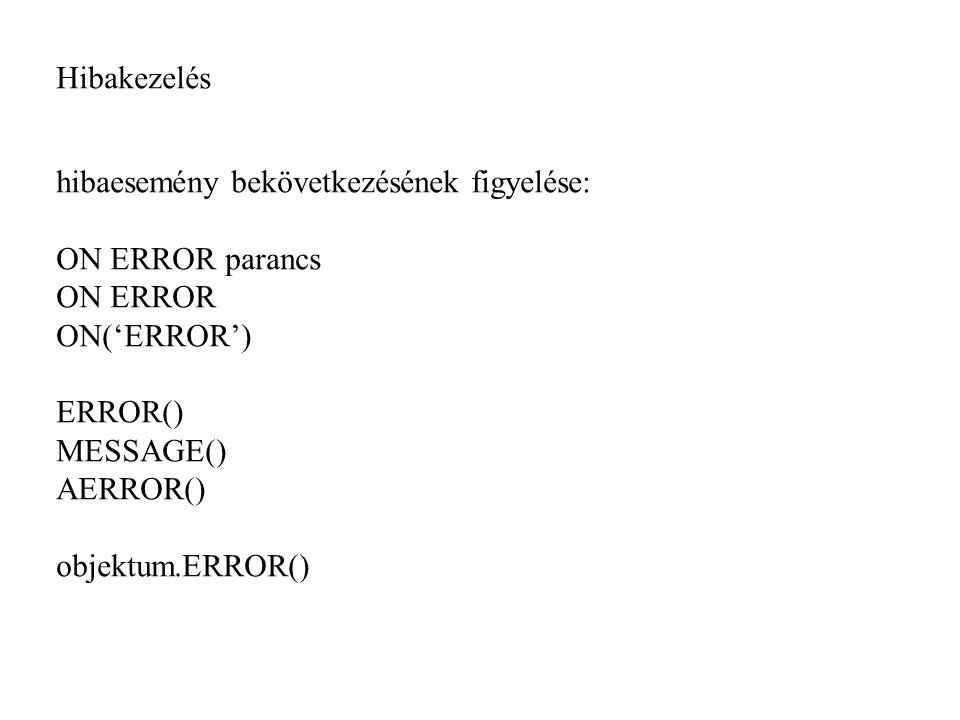 Hibakezelés hibaesemény bekövetkezésének figyelése: ON ERROR parancs. ON ERROR. ON('ERROR') ERROR()