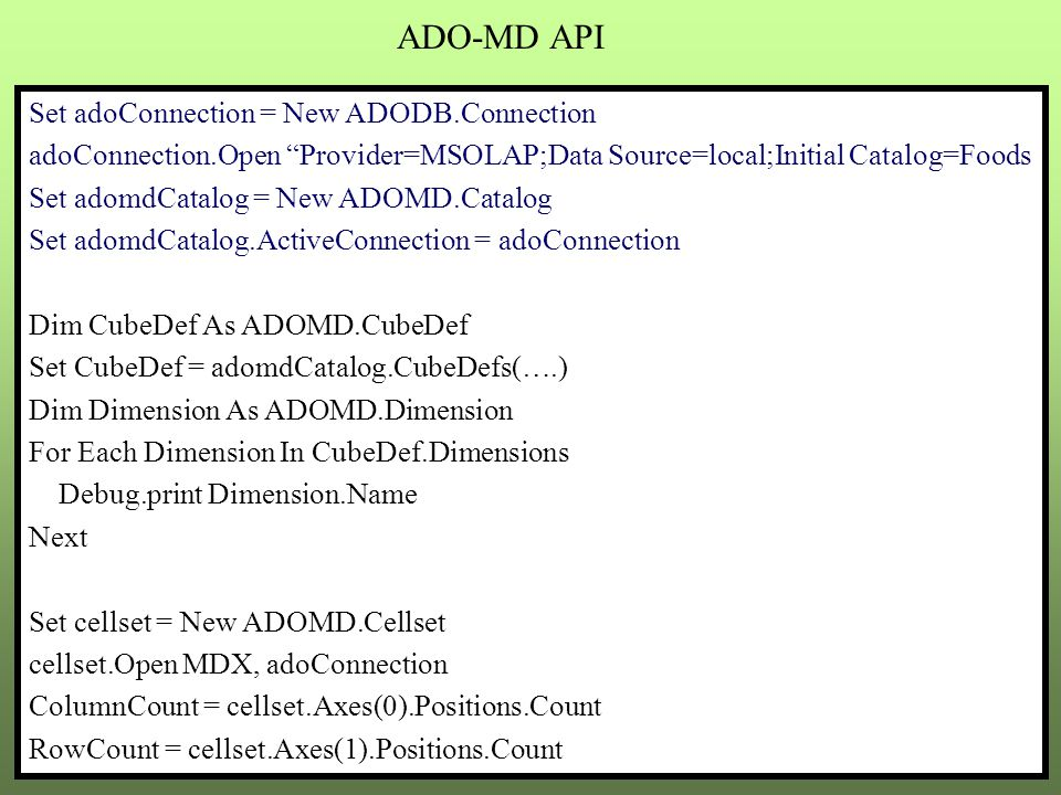 ADO-MD API Set adoConnection = New ADODB.Connection
