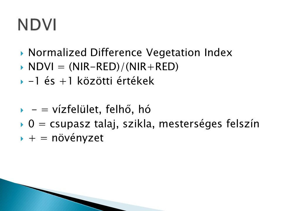 NDVI Normalized Difference Vegetation Index NDVI = (NIR-RED)/(NIR+RED)