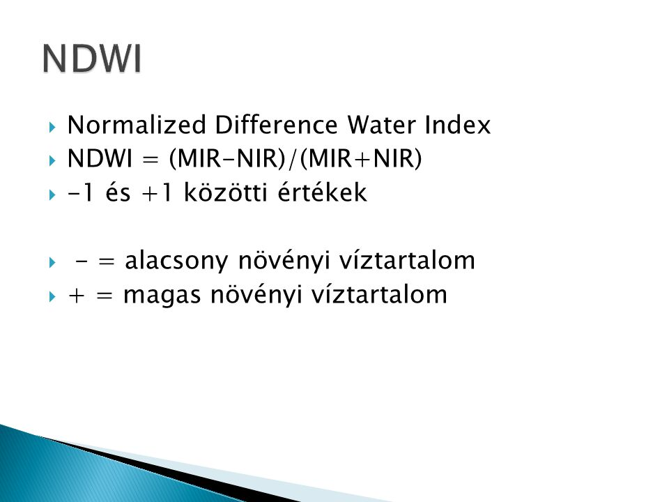 NDWI Normalized Difference Water Index NDWI = (MIR-NIR)/(MIR+NIR)