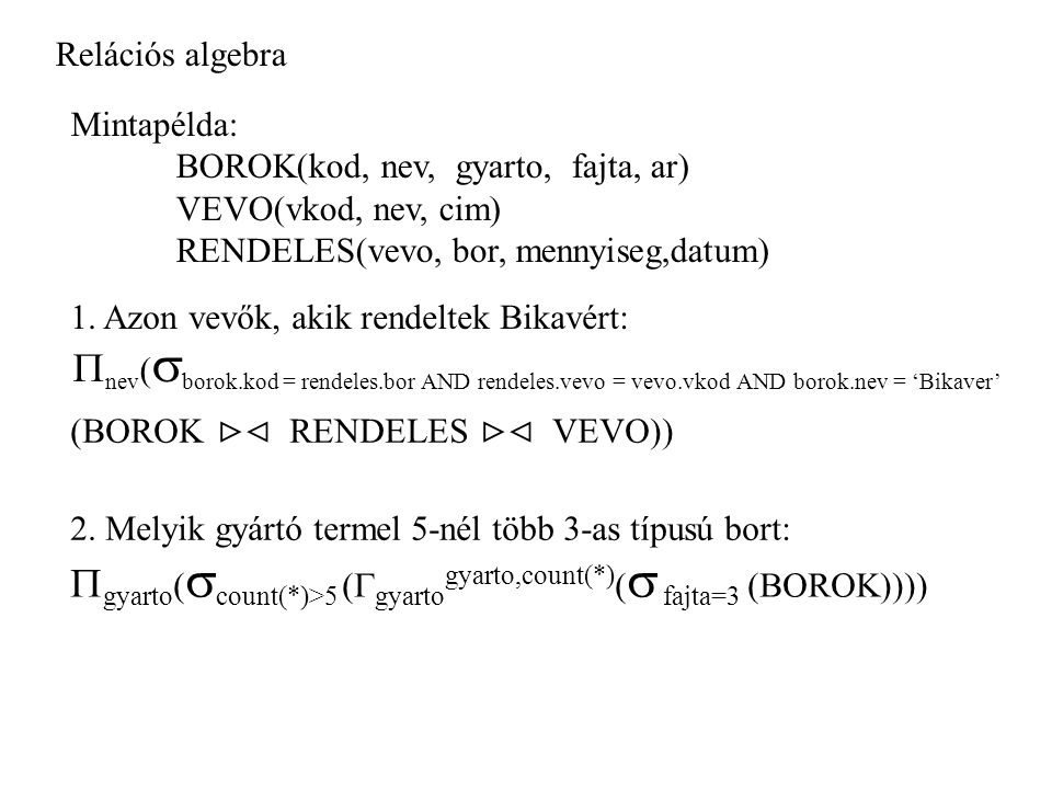 gyarto(count(*)>5 (gyartogyarto,count(*)( fajta=3 (BOROK))))