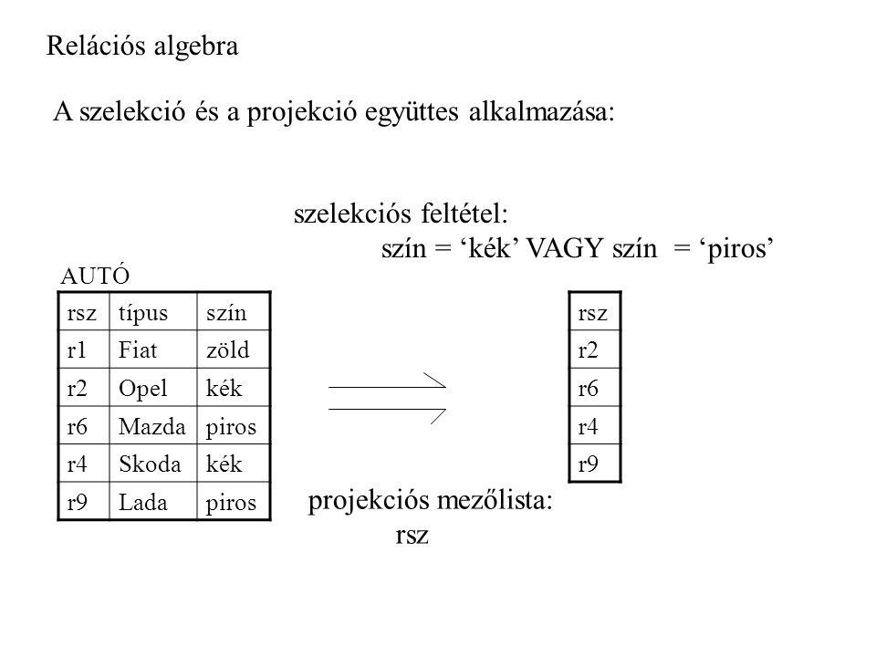 A szelekció és a projekció együttes alkalmazása: