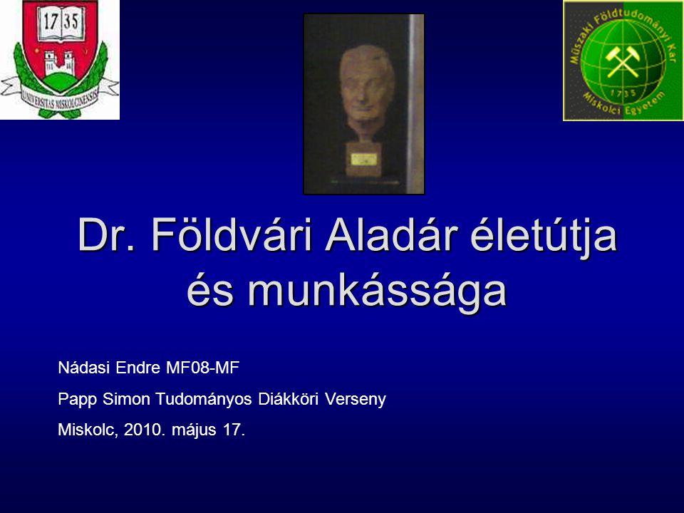 Dr. Földvári Aladár életútja és munkássága