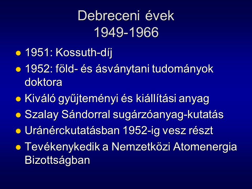 Debreceni évek 1949-1966 1951: Kossuth-díj