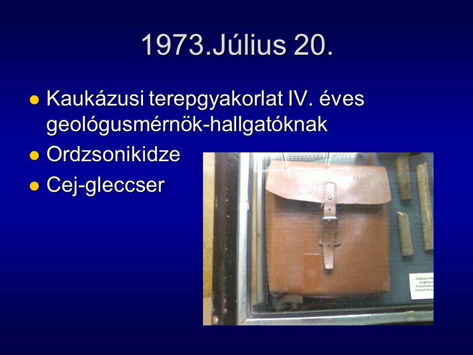 1973.Július 20. Kaukázusi terepgyakorlat IV. éves geológusmérnök-hallgatóknak.