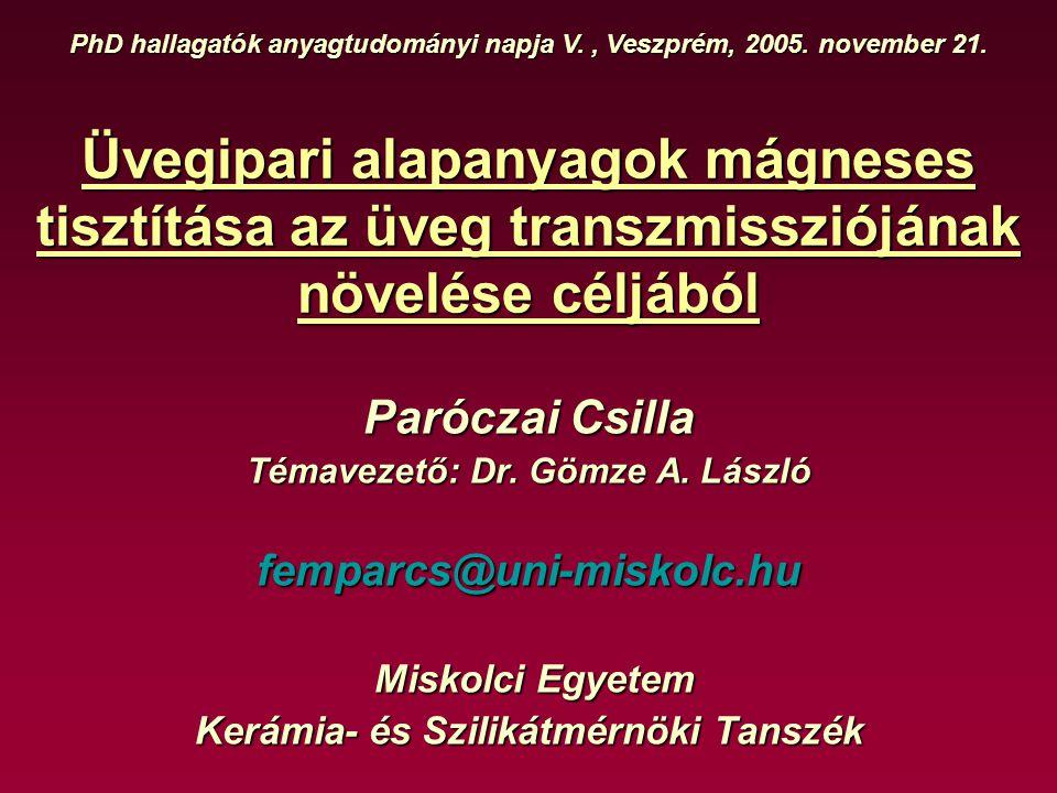 PhD hallagatók anyagtudományi napja V. , Veszprém, 2005. november 21.