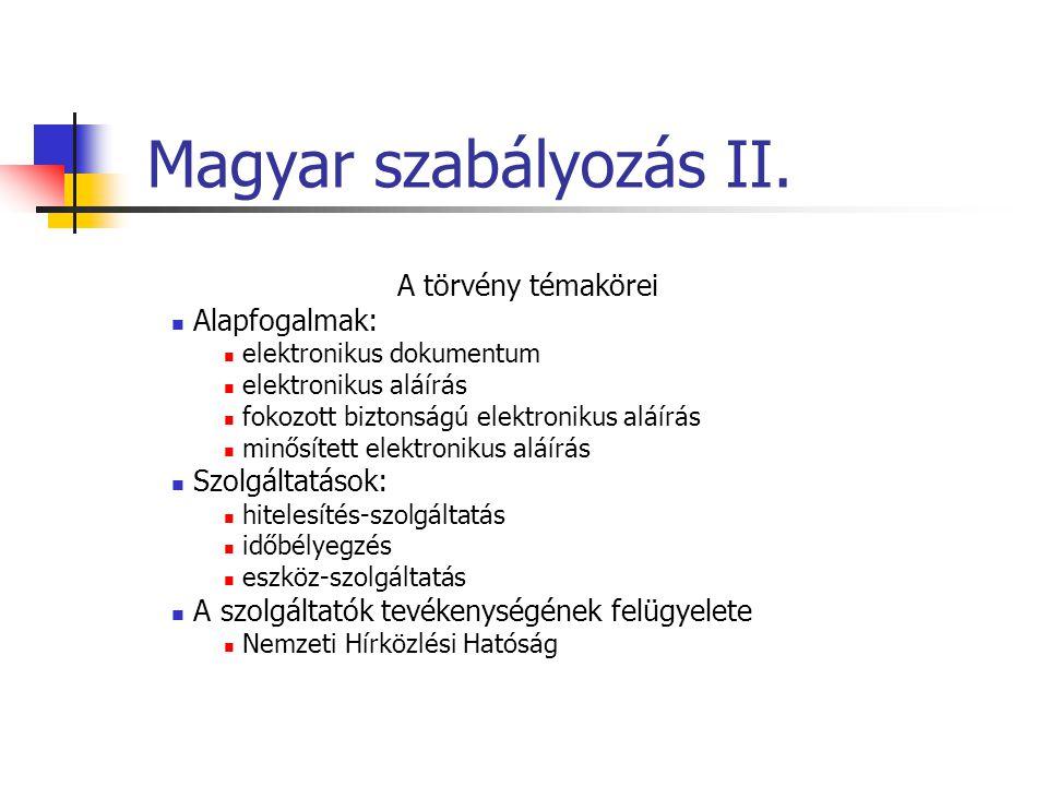 Magyar szabályozás II. A törvény témakörei Alapfogalmak: