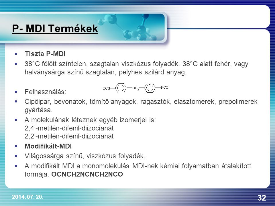 P- MDI Termékek Tiszta P-MDI