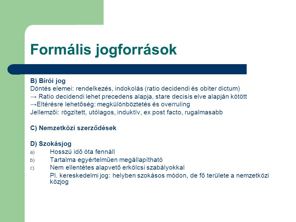 Formális jogforrások B) Bírói jog