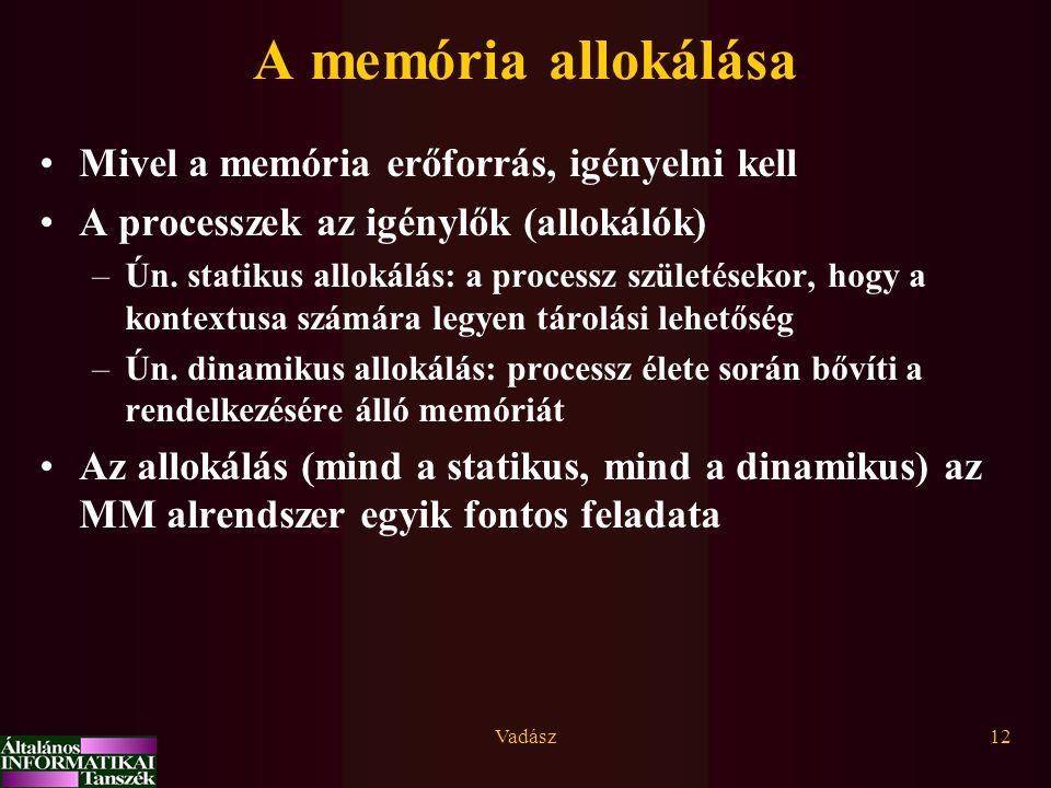 A memória allokálása Mivel a memória erőforrás, igényelni kell