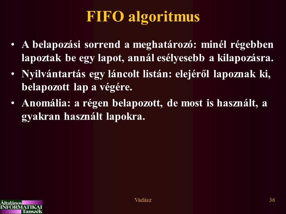 FIFO algoritmus A belapozási sorrend a meghatározó: minél régebben lapoztak be egy lapot, annál esélyesebb a kilapozásra.