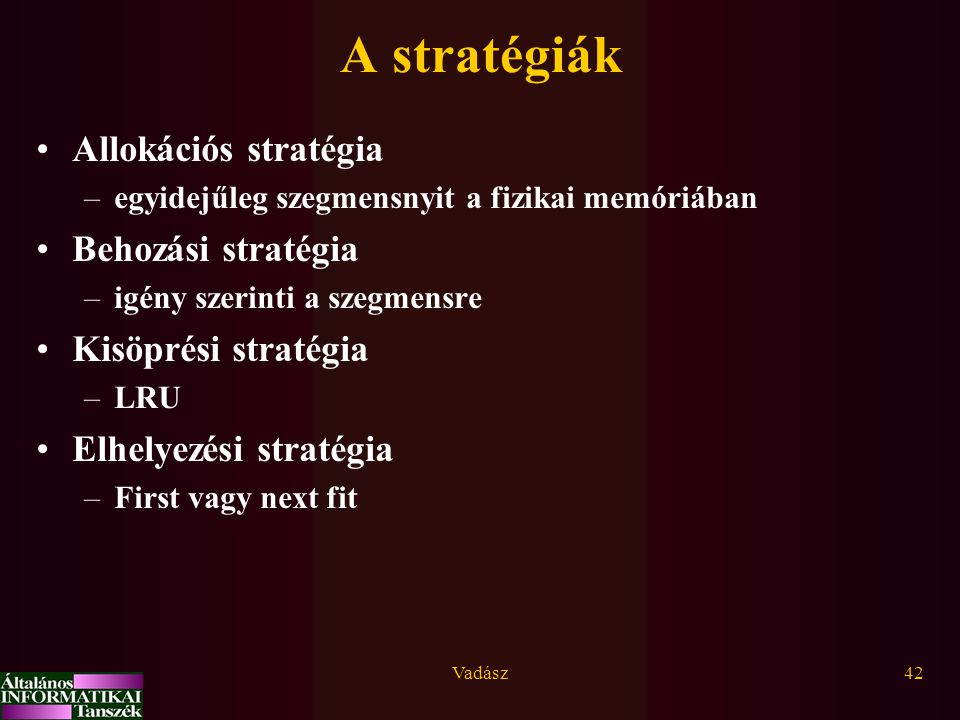 A stratégiák Allokációs stratégia Behozási stratégia