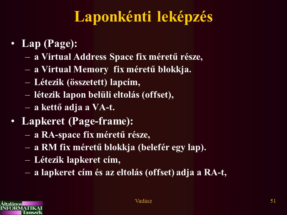 Laponkénti leképzés Lap (Page): Lapkeret (Page-frame):