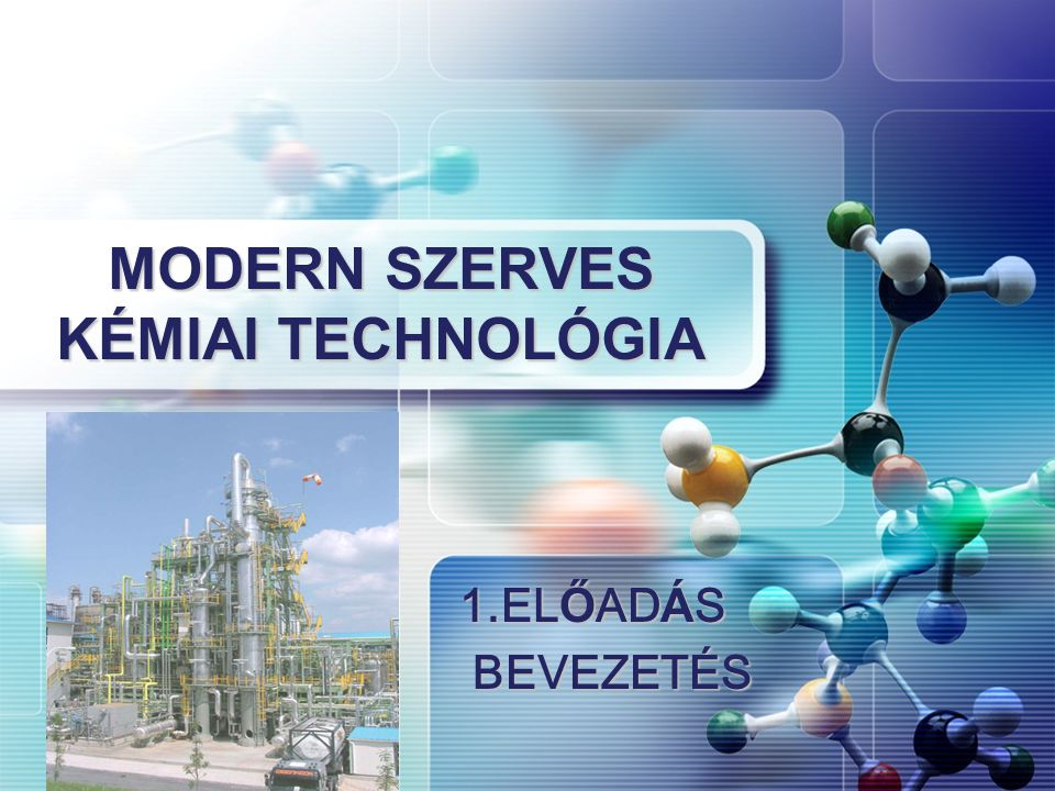 MODERN SZERVES KÉMIAI TECHNOLÓGIA