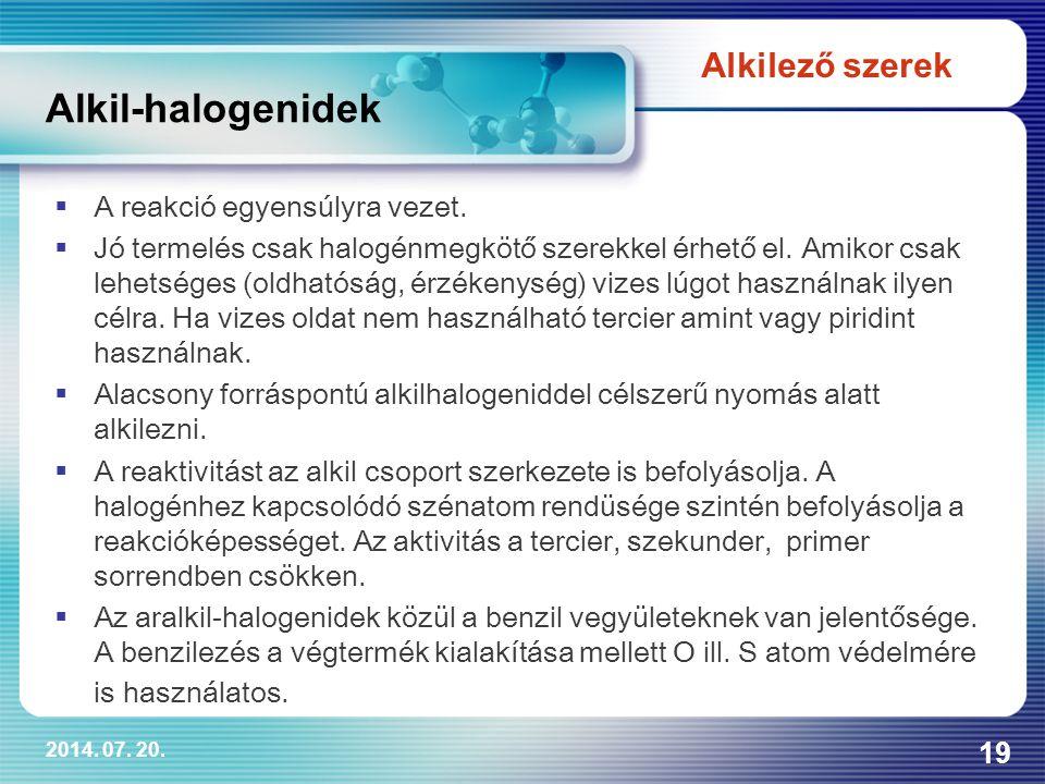 Alkil-halogenidek Alkilező szerek A reakció egyensúlyra vezet.