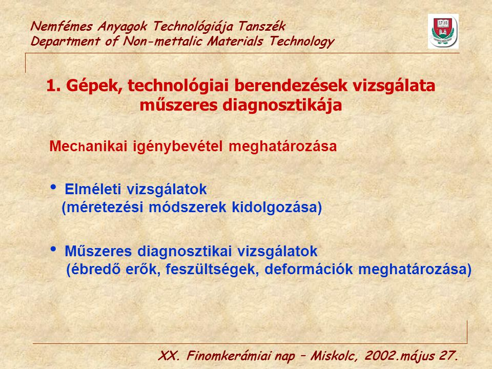 1. Gépek, technológiai berendezések vizsgálata műszeres diagnosztikája