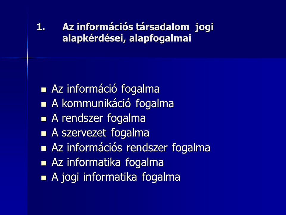Az információs társadalom jogi alapkérdései, alapfogalmai