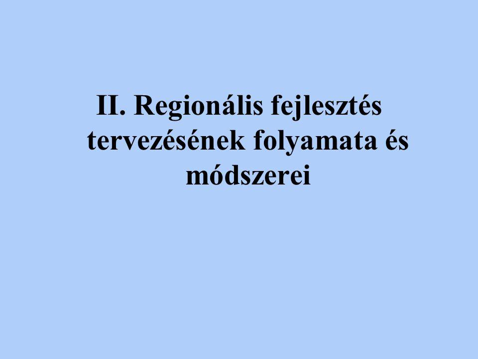 II. Regionális fejlesztés tervezésének folyamata és módszerei