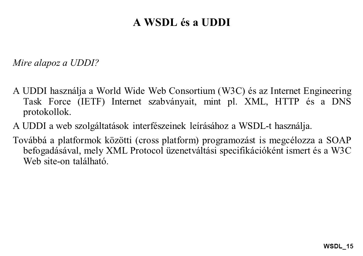 A WSDL és a UDDI Mire alapoz a UDDI