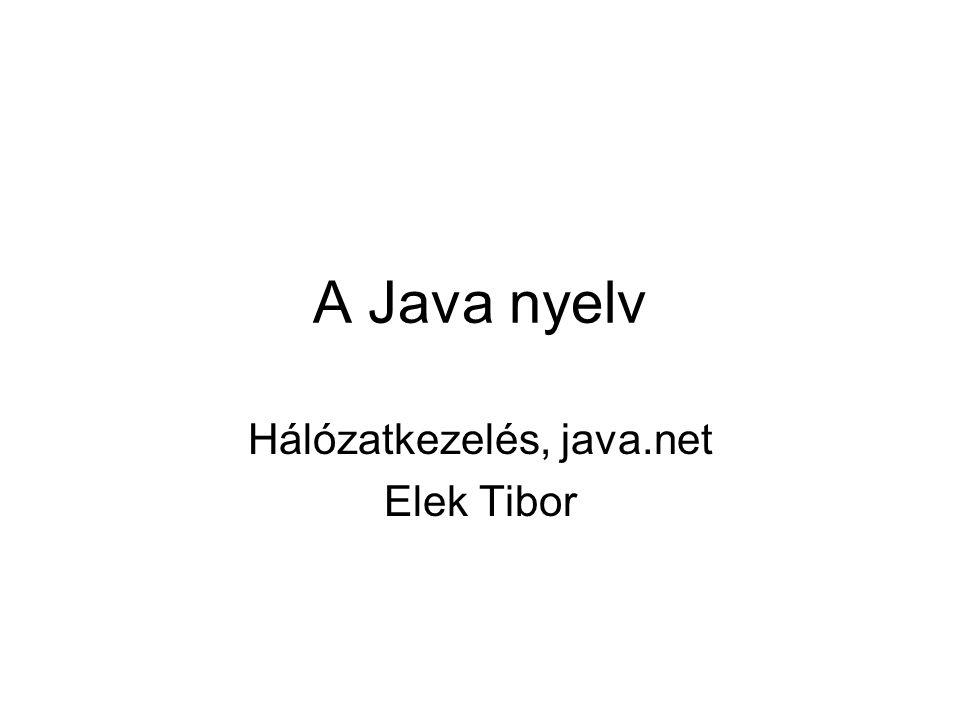Hálózatkezelés, java.net Elek Tibor
