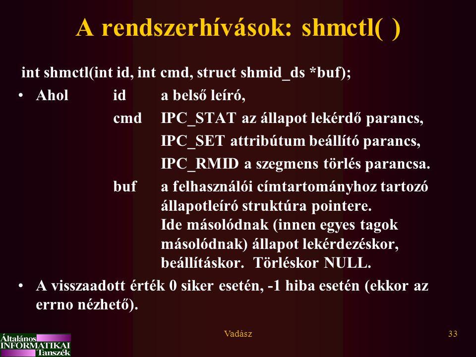 A rendszerhívások: shmctl( )