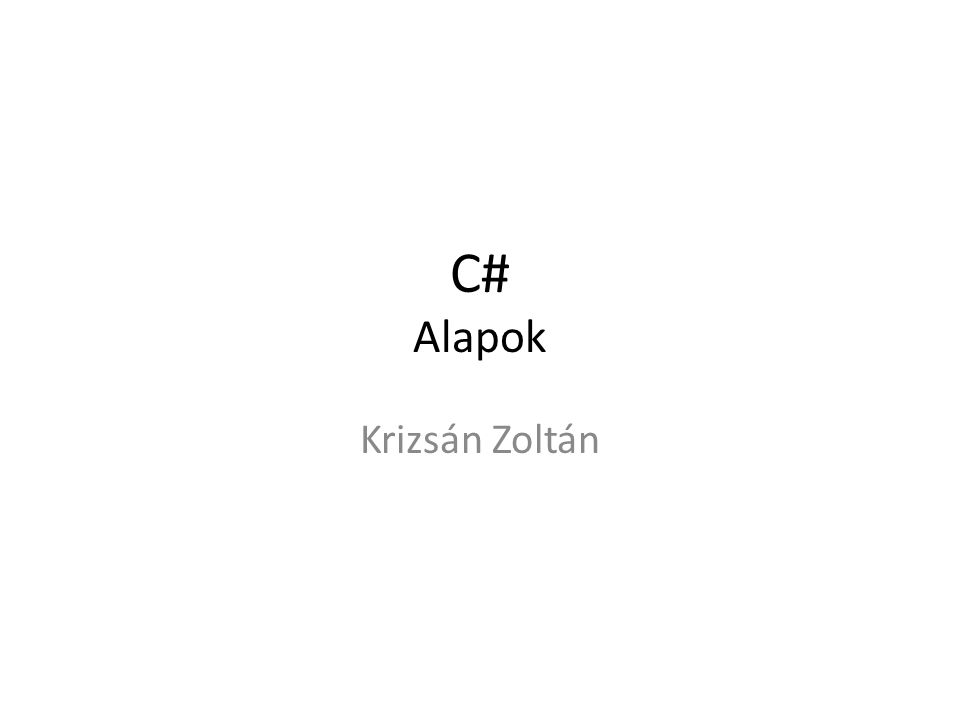 C# Alapok Krizsán Zoltán