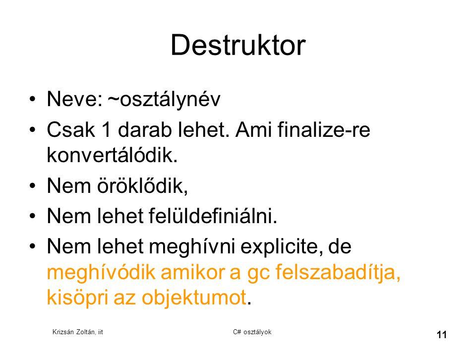 Destruktor Neve: ~osztálynév