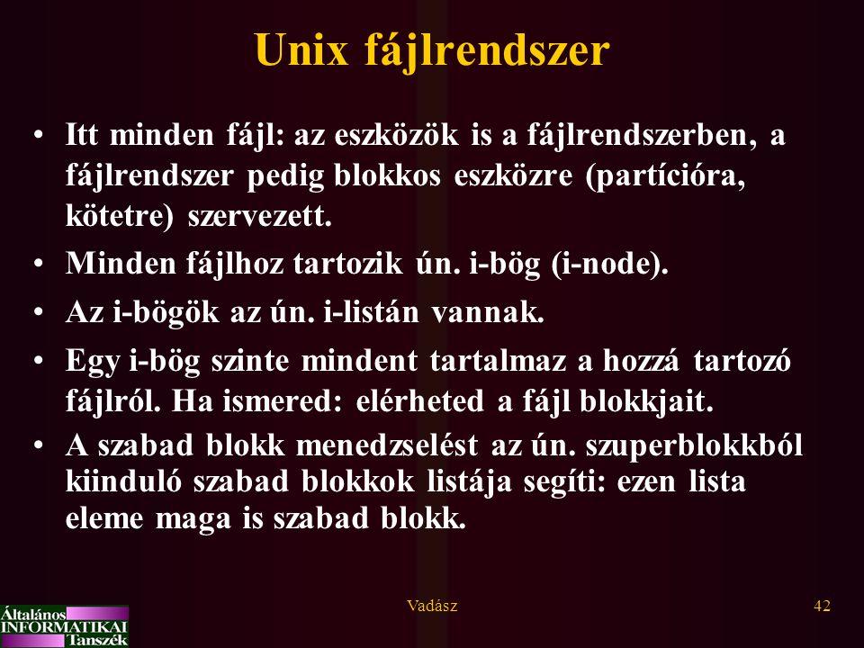 Unix fájlrendszer Itt minden fájl: az eszközök is a fájlrendszerben, a fájlrendszer pedig blokkos eszközre (partícióra, kötetre) szervezett.