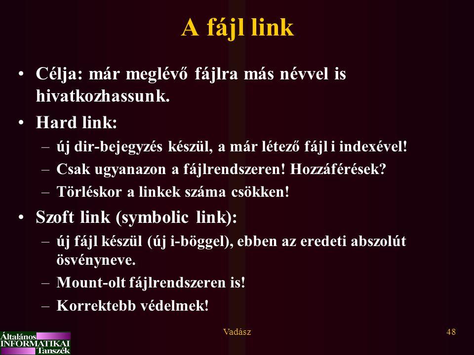 A fájl link Célja: már meglévő fájlra más névvel is hivatkozhassunk.