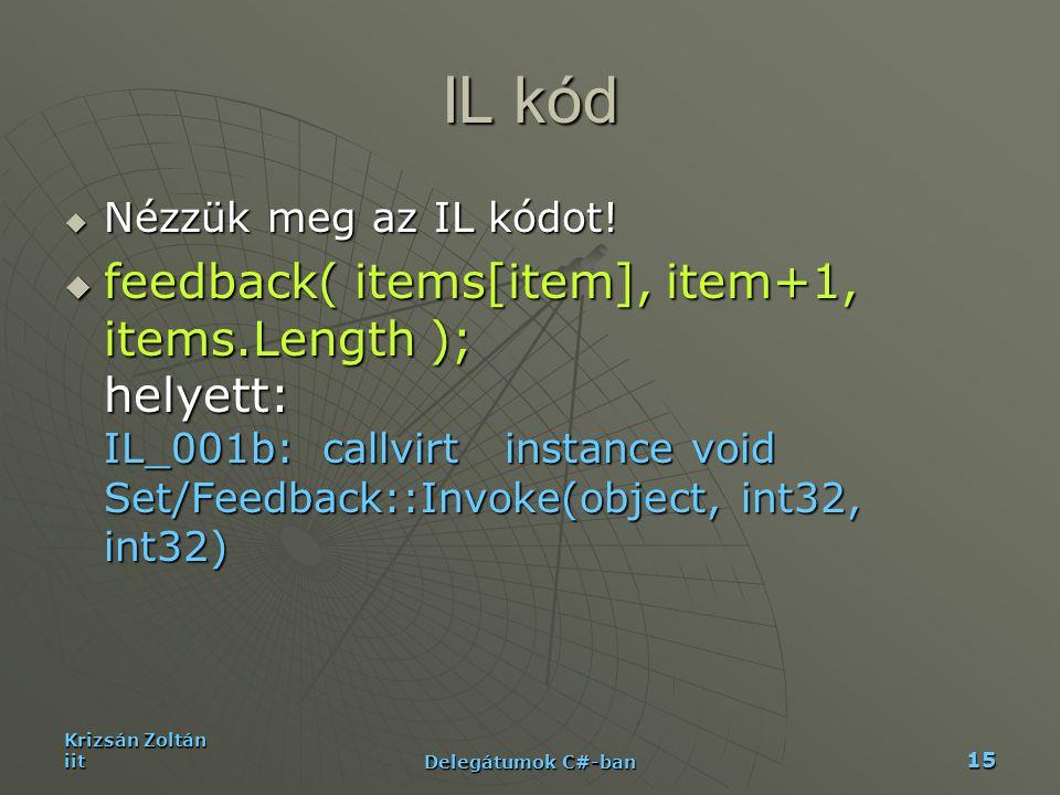 IL kód Nézzük meg az IL kódot!