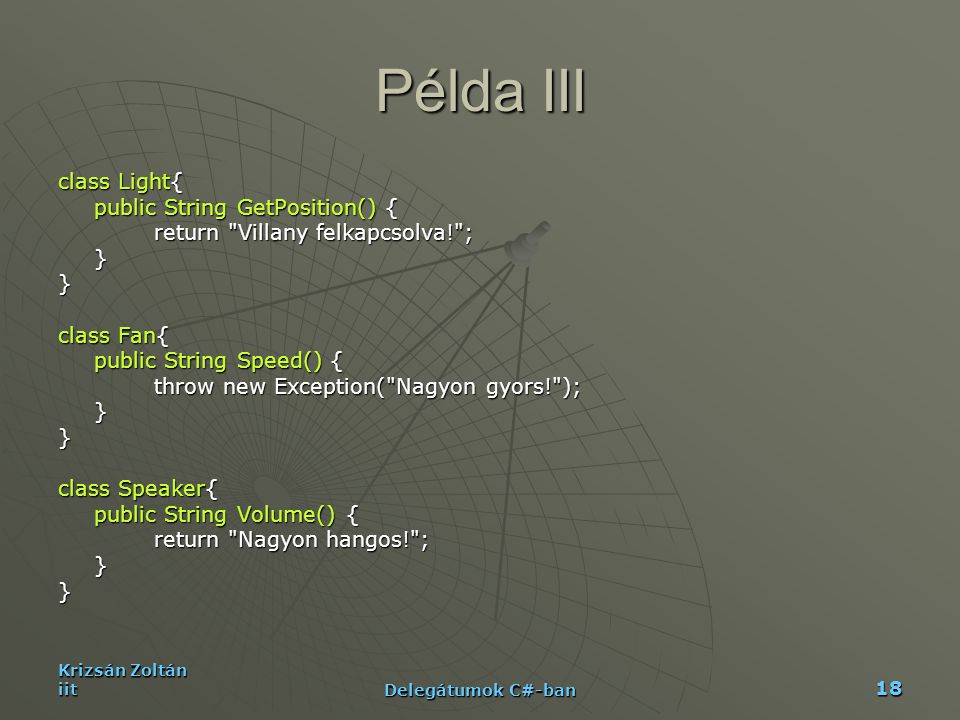 Példa III class Light{ public String GetPosition() {