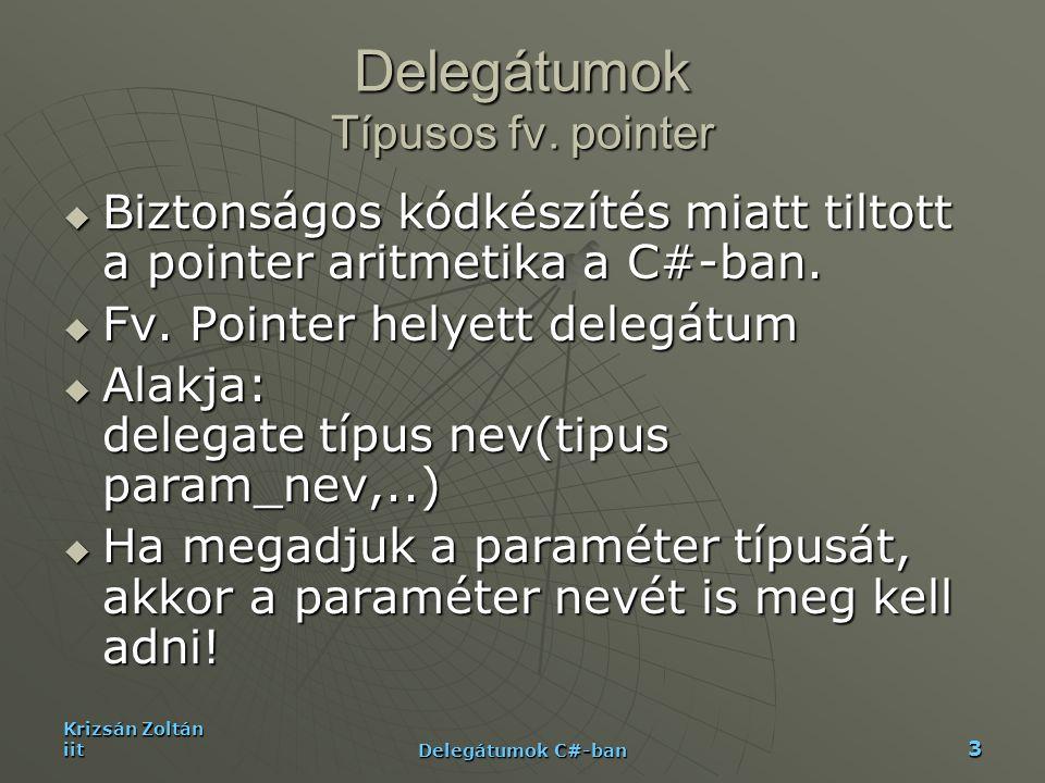 Delegátumok Típusos fv. pointer