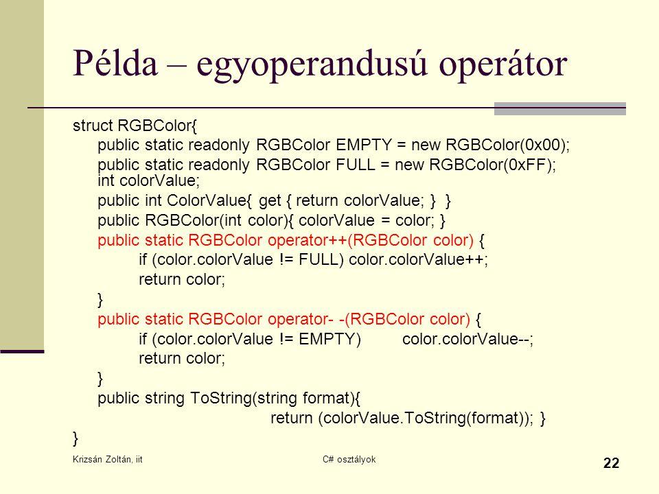 Példa – egyoperandusú operátor