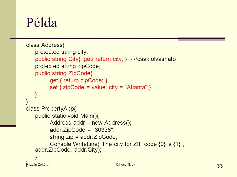 Példa class Address{ protected string city;