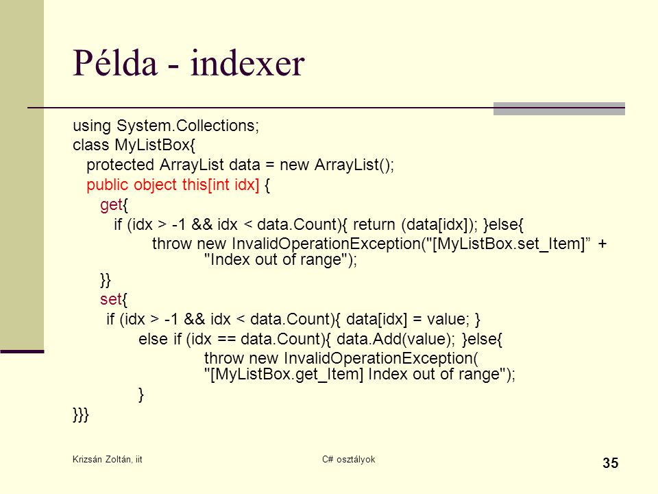 Példa - indexer using System.Collections; class MyListBox{