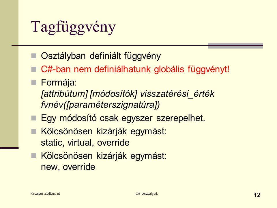Tagfüggvény Osztályban definiált függvény