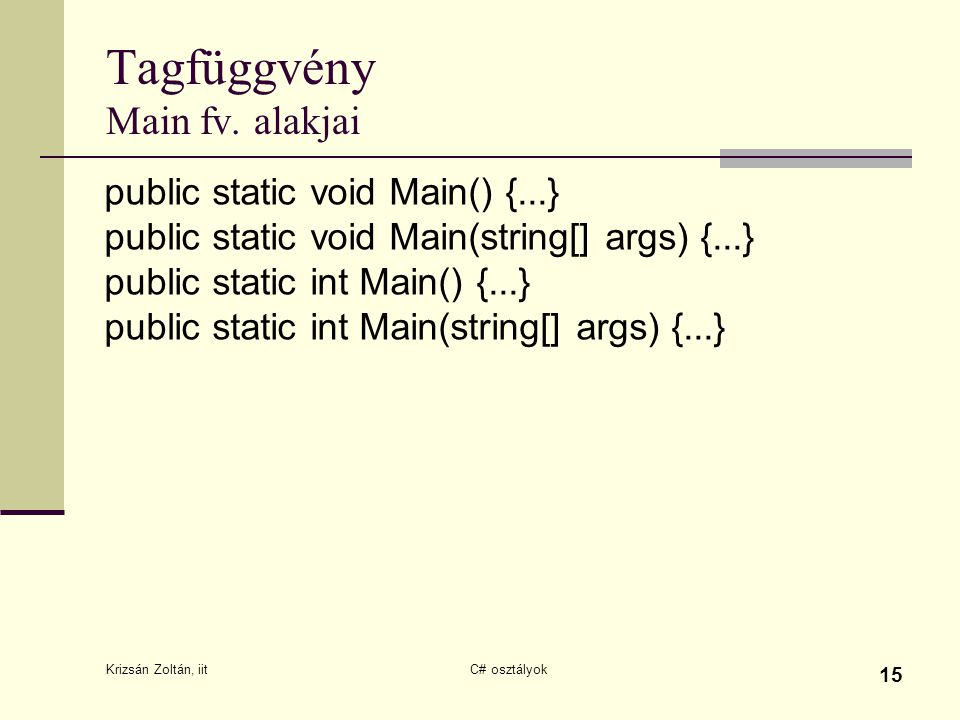 Tagfüggvény Main fv. alakjai