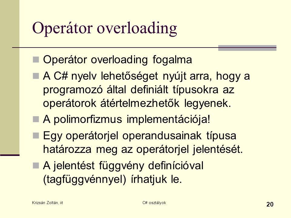 Operátor overloading Operátor overloading fogalma