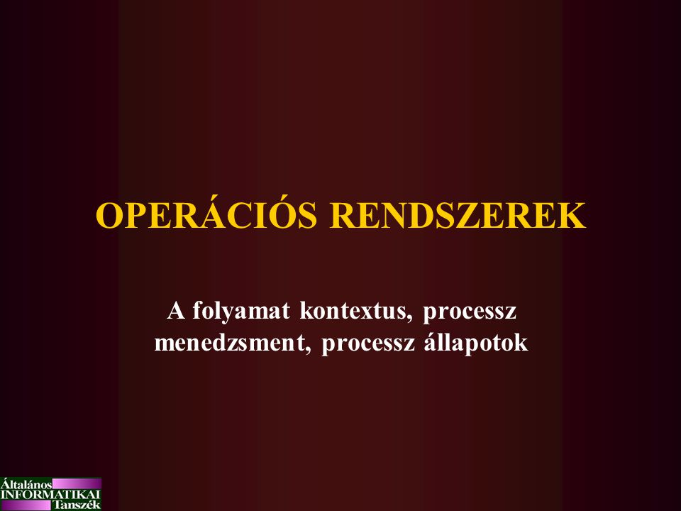 A folyamat kontextus, processz menedzsment, processz állapotok