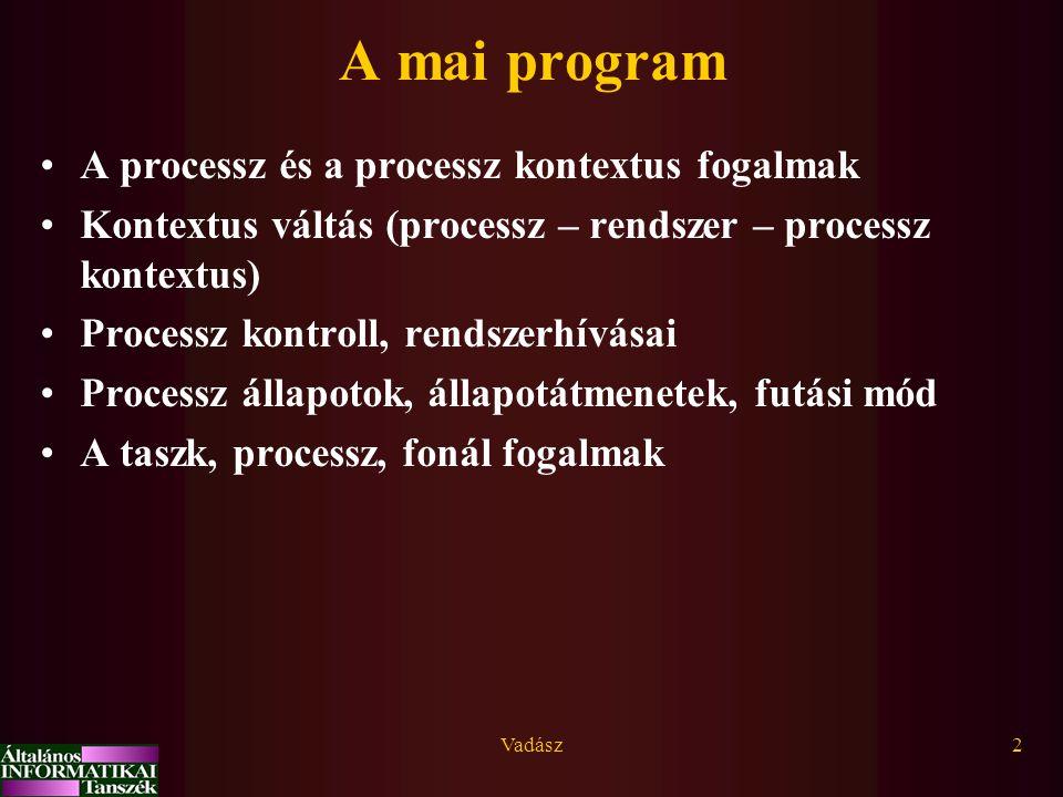 A mai program A processz és a processz kontextus fogalmak
