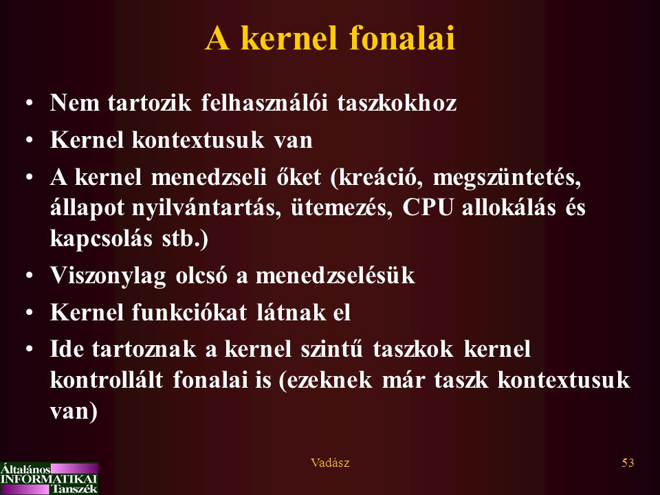 A kernel fonalai Nem tartozik felhasználói taszkokhoz